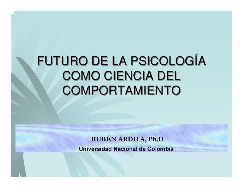 FUTURO DE LA PSICOLOGÍA    COMO CIENCIA DEL    COMPORTAMIENTO