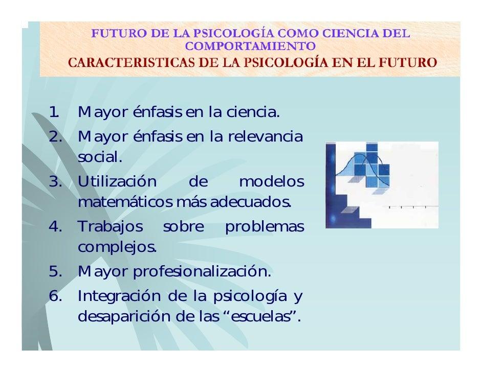 Futuro De La PsicologíA Como Ciencia Del Comportamiento Slide 3