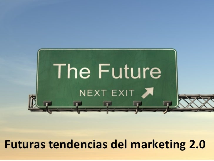Futuras tendencias del marketing 2.0