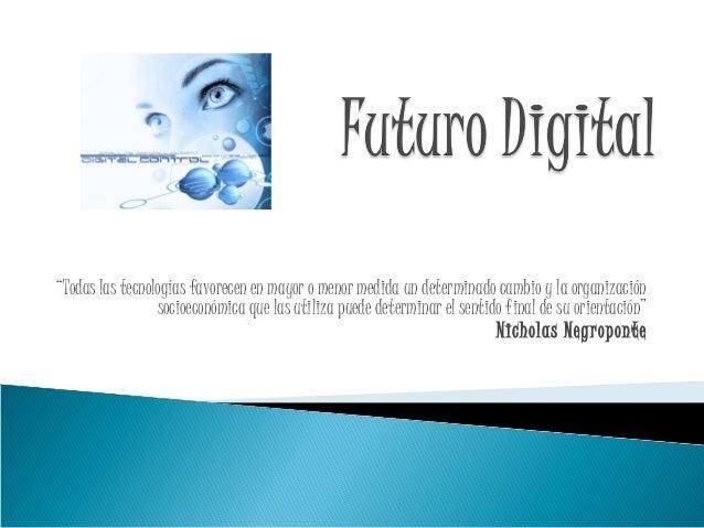 """""""Todas las tecnologías favorecen en mayor o menor medida un determinado cambio y la organización socioeconómica que las ut..."""
