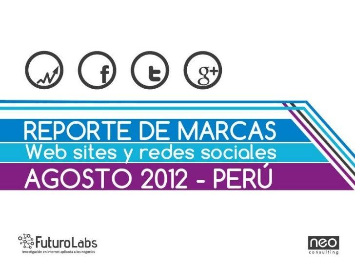 El reporte de agosto empieza esta vez con en ranking de los sitios web peruanos con mayor tráfico.En cuanto a marcas, lide...