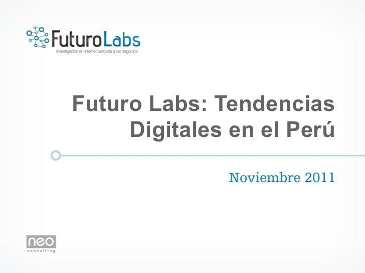 Futuro Labs: Tendencias     Digitales en el Perú