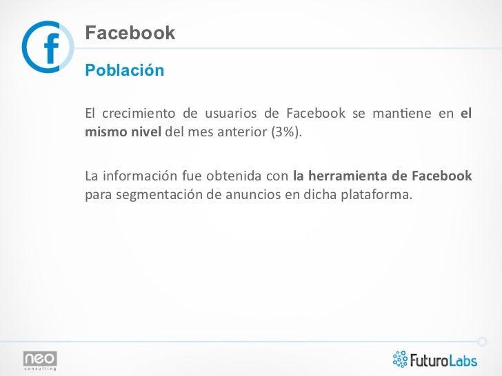 FacebookPoblaciónEl  crecimiento  de  usuarios  de  Facebook  se  man@ene  en  el mismo nivel del...