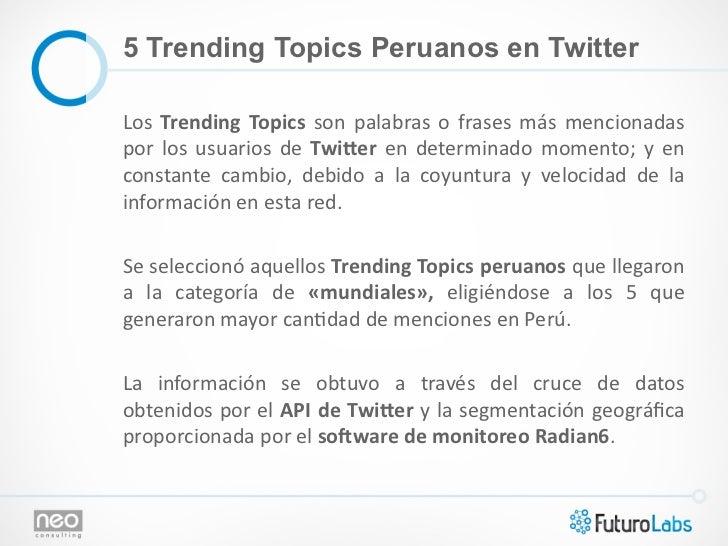 5 Trending Topics Peruanos en TwitterLos  Trending  Topics  son  palabras  o  frases  más  mencionadas p...