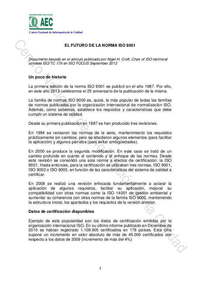 Centro Nacional de Información de la Calidad                             EL FUTURO DE LA NORMA ISO 9001Documento basado en...