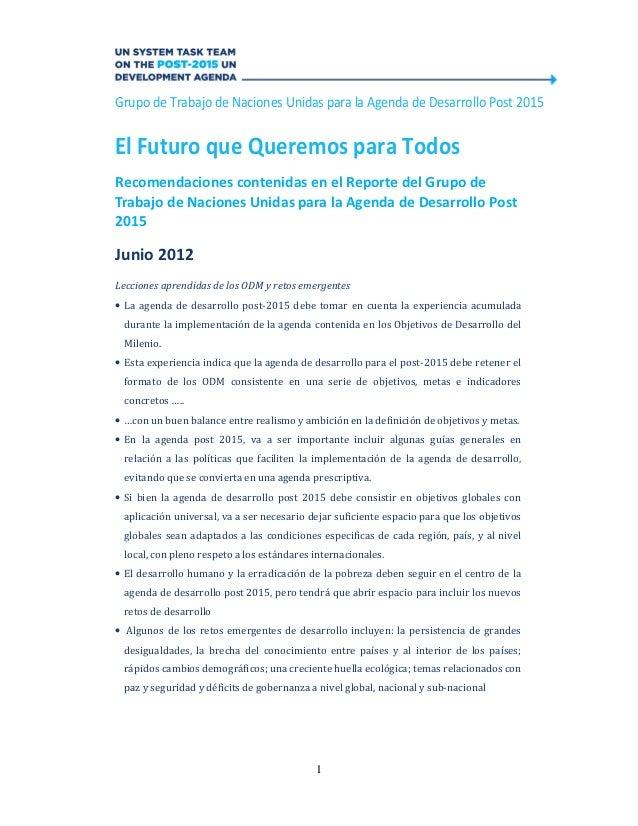 Grupo de Trabajo de Naciones Unidas para la Agenda de Desarrollo Post 2015El Futuro que Queremos para TodosRecomendaciones...