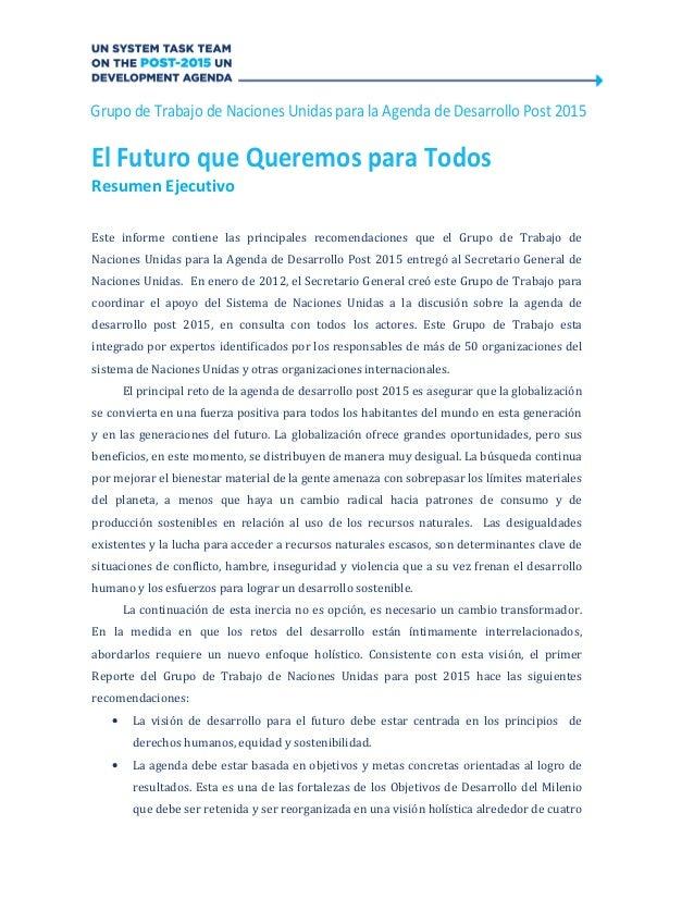 Grupo de Trabajo de Naciones Unidas para la Agenda de Desarrollo Post 2015El Futuro que Queremos para TodosResumen Ejecuti...