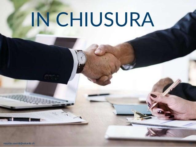 maurilio.savoldi@value4b.ch 52 IN CHIUSURA maurilio.savoldi@value4b.ch