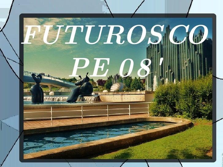 FUTUROSCOPE 08'