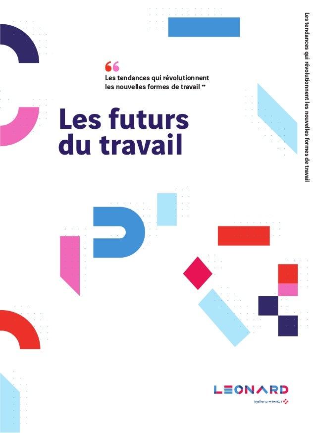 Les futurs du travail Les tendances qui révolutionnent les nouvelles formes de travail Lestendancesquirévolutionnentlesnou...