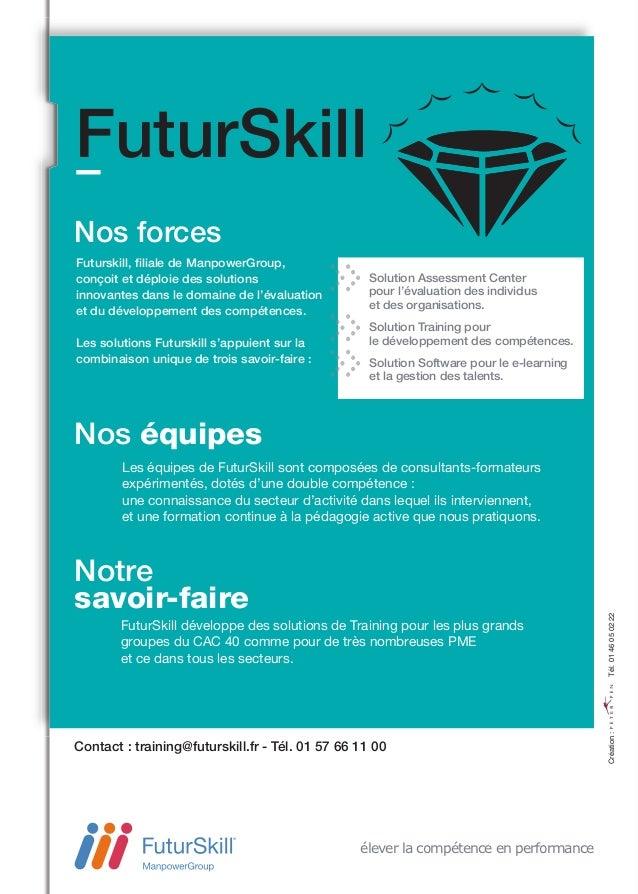 FuturSkillNos forcesFuturskill, filiale de ManpowerGroup,conçoit et déploie des solutions                   Solution Asses...