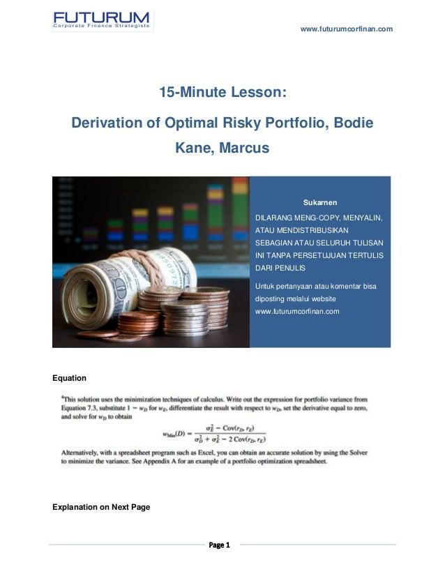 www.futurumcorfinan.com Page 1 15-Minute Lesson: Derivation of Optimal Risky Portfolio, Bodie Kane, Marcus Equation Explan...