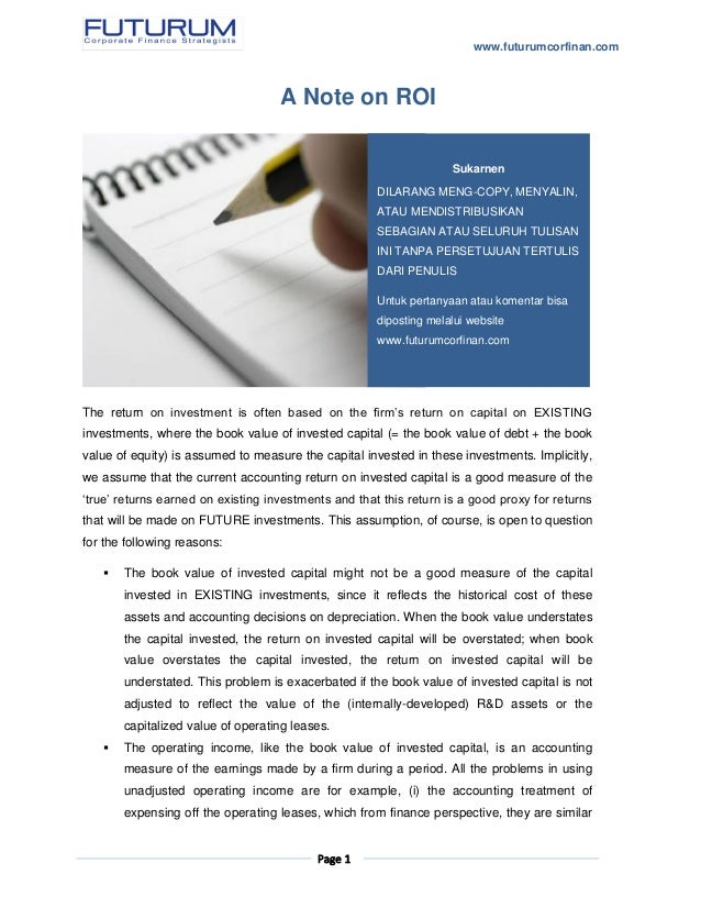 www.futurumcorfinan.com Page 1 A Note on ROI The return on investment is often based on the firm's return on capital on EX...