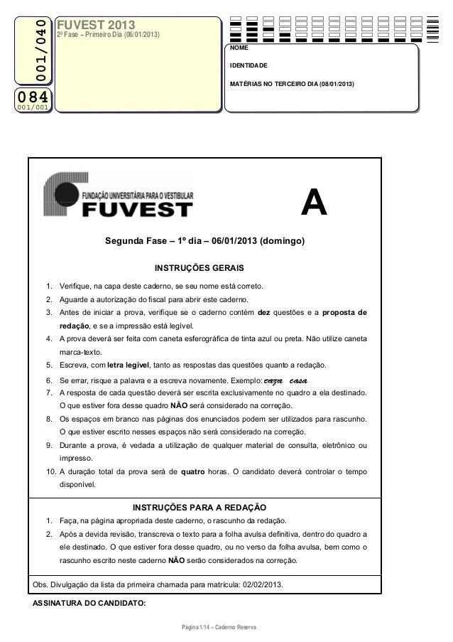 001/040              FUVEST 2013              2ª Fase − Primeiro Dia (06/01/2013)                                         ...