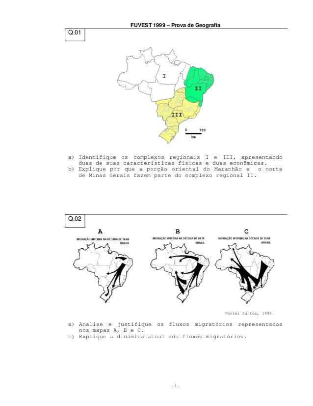 FUVEST 1999 – Prova de Geografia  Q.01  a) Identifique os complexos regionais I e III, apresentando duas de suas caracterí...