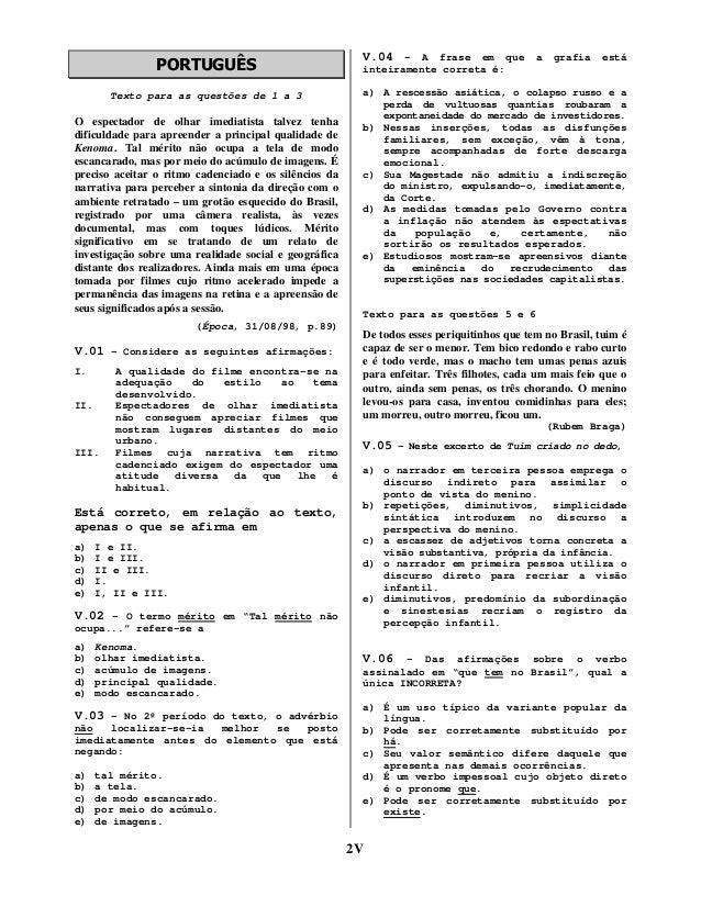 PORTUGUÊS  V.04 – A frase em que a grafia está  Texto para as questões de 1 a 3  a) A rescessão asiática, o colapso russo ...
