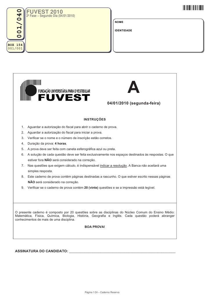 001/040               FUVEST 2010               2ª Fase − Segundo Dia (04/01/2010)                                        ...