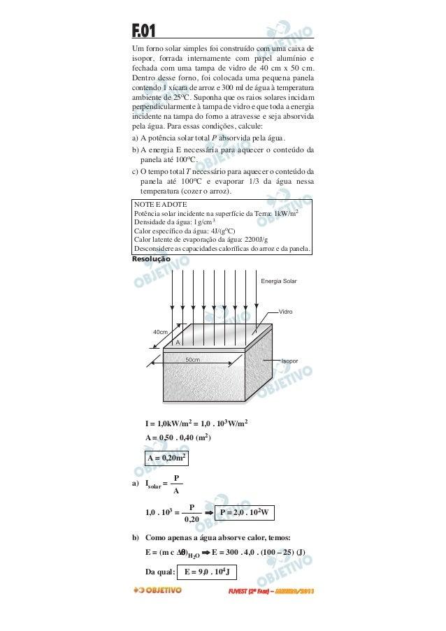 F.01Um forno solar simples foi construído com uma caixa deisopor, forrada internamente com papel alumínio efechada com uma...