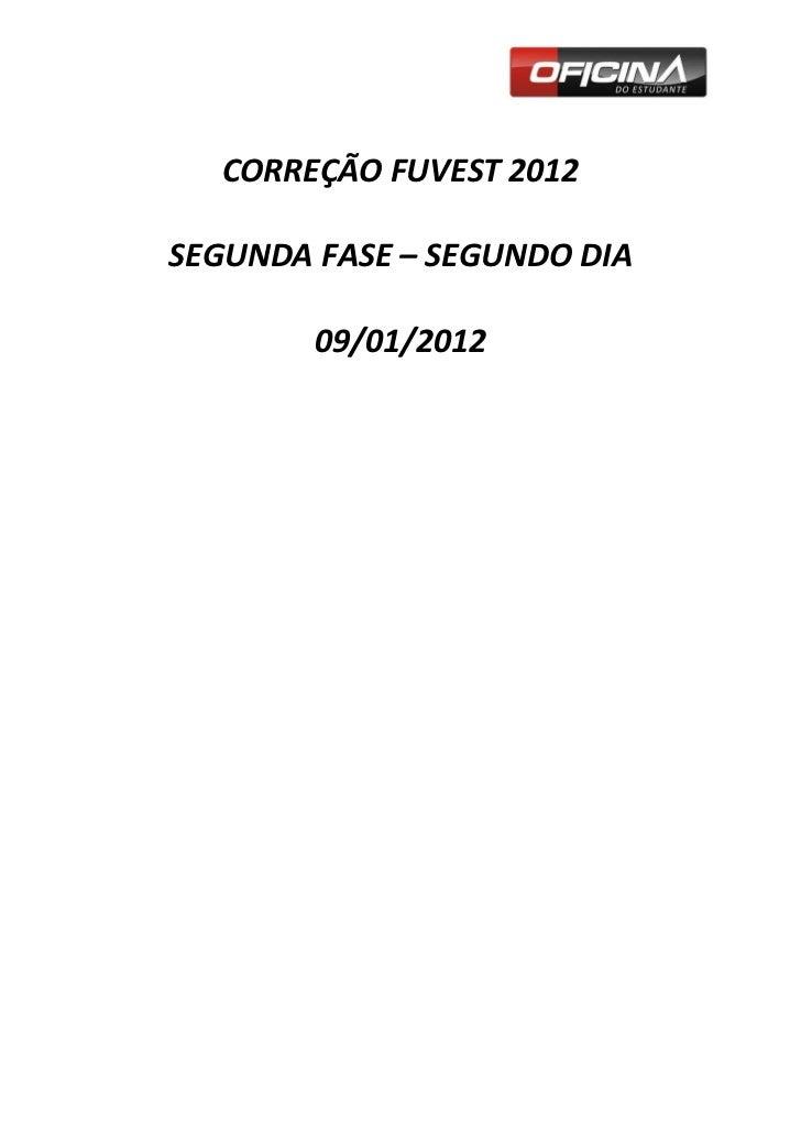CORREÇÃO FUVEST 2012SEGUNDA FASE – SEGUNDO DIA        09/01/2012