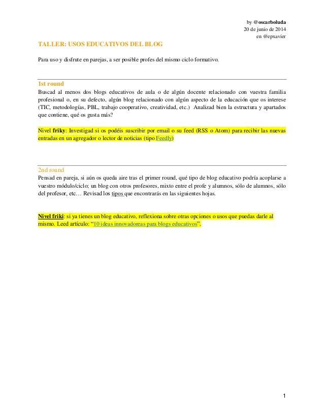 by @oscarboluda 20 de junio de 2014 en @epxavier 1 TALLER: USOS EDUCATIVOS DEL BLOG Para uso y disfrute en parejas, a ser ...