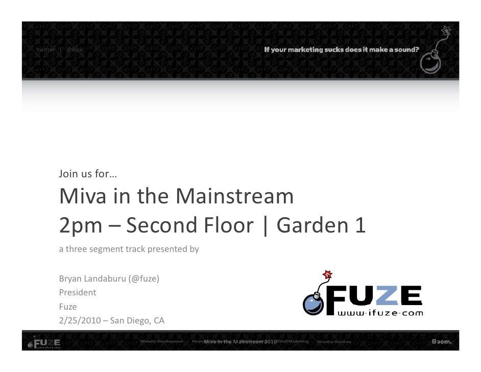twitter|@fuze              Joinusfor…           MivaintheMainstream          2pm– SecondFloor|Garden1     ...