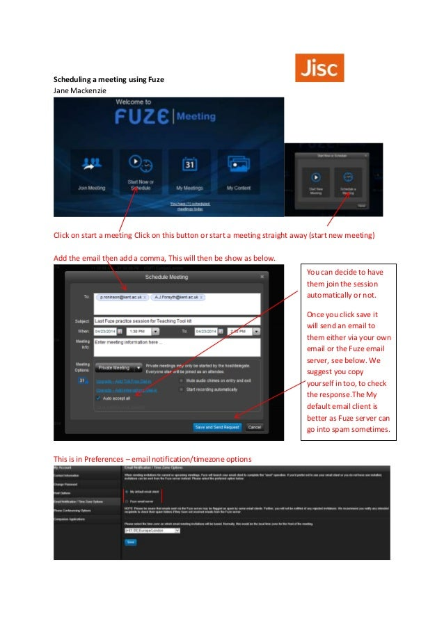 Scheduling a meeting using Fuze Jane Mackenzie Click on start a meeting Click on this button or start a meeting straight a...