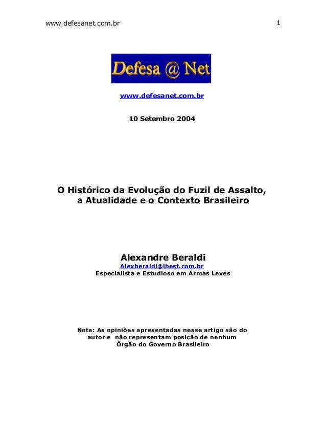 www.defesanet.com.br 1 www.defesanet.com.br 10 Setembro 2004 O Histórico da Evolução do Fuzil de Assalto, a Atualidade e o...