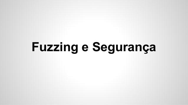 Fuzzing e Segurança