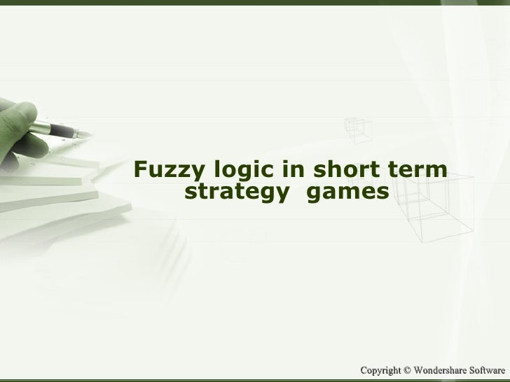 Fuzzy logic in short term strategy  games