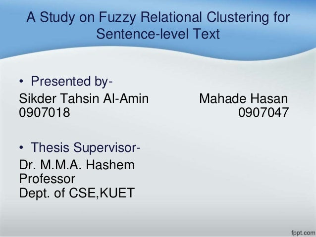 fuzzy clustering thesis Standard approach in both clustering and fuzzy clustering  and another with a  variable number of fuzzy clusters, are described along with  phd thesis.