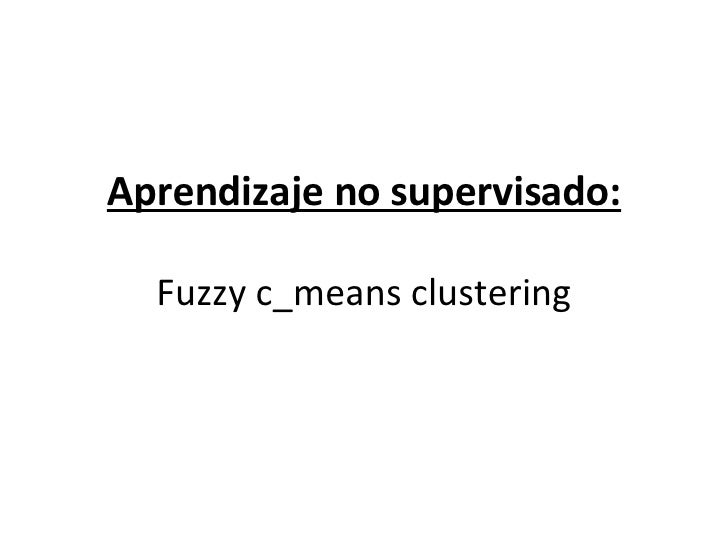 Aprendizaje no supervisado: Fuzzy c_means clustering