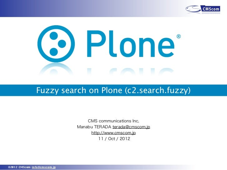 Fuzzy search on Plone (c2.search.fuzzy)                                  CMS communications Inc,                          ...