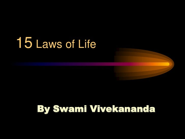 15 Laws of Life<br />By Swami Vivekananda<br />