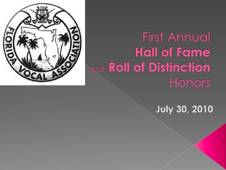 First AnnualHall of Fame andRoll of Distinction Honors<br />July 30, 2010<br />