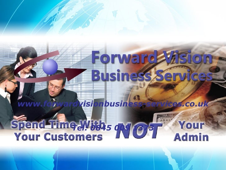 www.forwardvisionbusiness-services.co.uk              Tel: 0845 009 1373