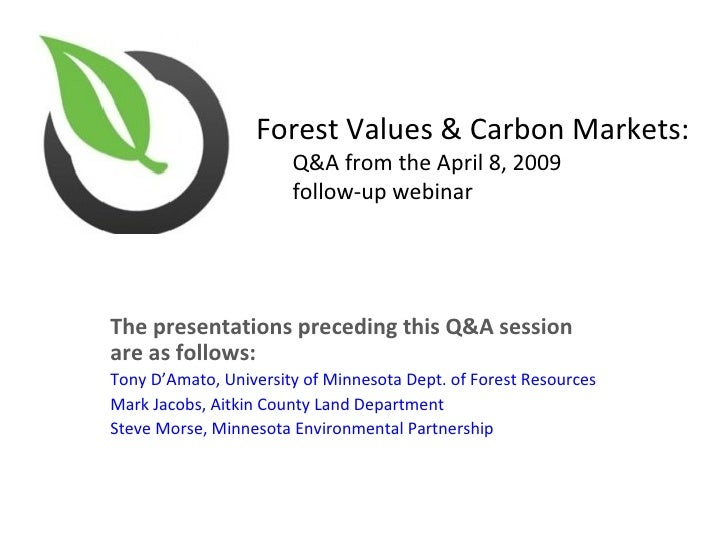 Forest Values & Carbon Markets:                         Q&A from the April 8, 2009                         follow-up webin...