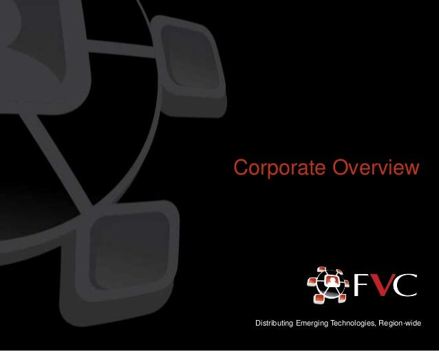 Corporate Overview  Distributing Emerging Technologies, Region-wide