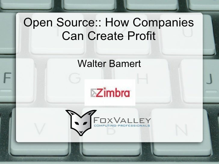 Open Source:: How Companies Can Create Profit Walter Bamert