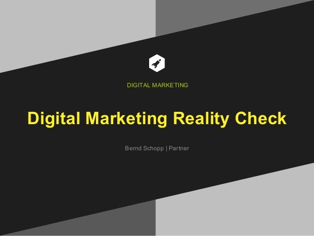 Digital Marketing Reality Check Bernd Schopp | Partner DIGITAL MARKETING