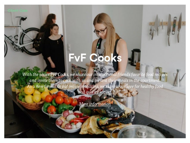 FvF Cooks With the series FvF Cooks, we share our international friends favorite food recipes and invite them to cook with...