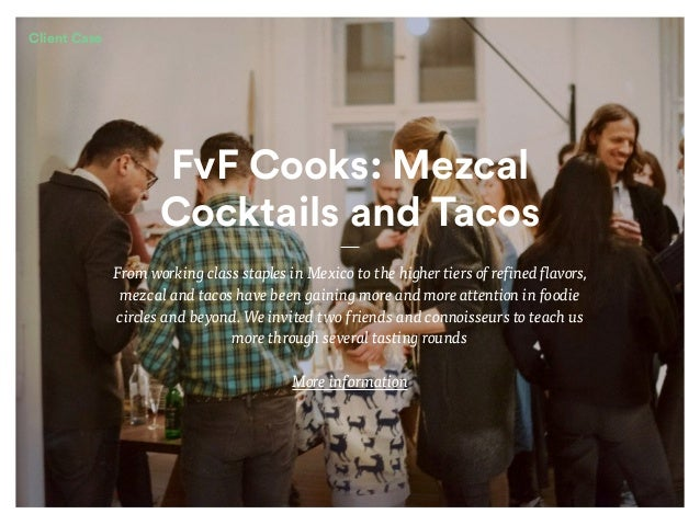 FvF Cooks: Mezcal  Cocktails and Tacos From working class staples in Mexico to the higher tiers of refined flavors, mezca...