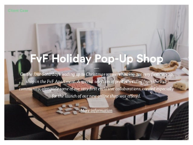 FvF Holiday Pop-Up Shop On the four Saturdays leading up to Christmas we were hosting our very first pop-up shop in the Fv...