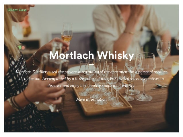 Mortlach Whisky Mortlach Distillery used the private surrounding of the apartment for a personal product introduction. Acc...