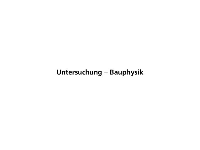 Untersuchung − Bauphysik