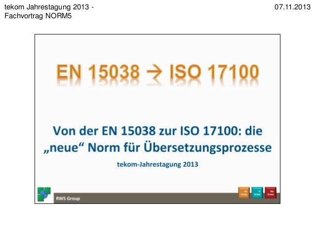 1 07.11.2013 RWS Group - www.rws-group.de tekom Jahrestagung 2013 - Fachvortrag NORM5