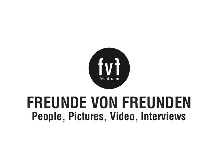 fv f               fvonf.comFREUNDE VON FREUNDEN People, Pictures, Video, Interviews