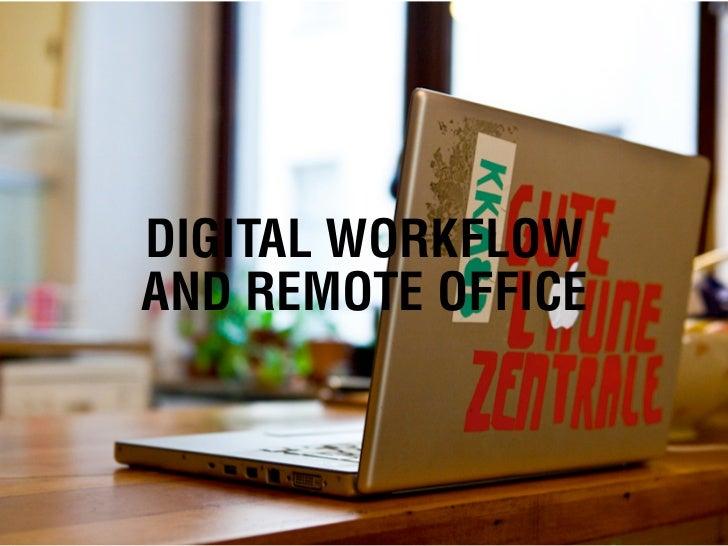 DIGITAL WORKFLOWAND REMOTE OFFICE