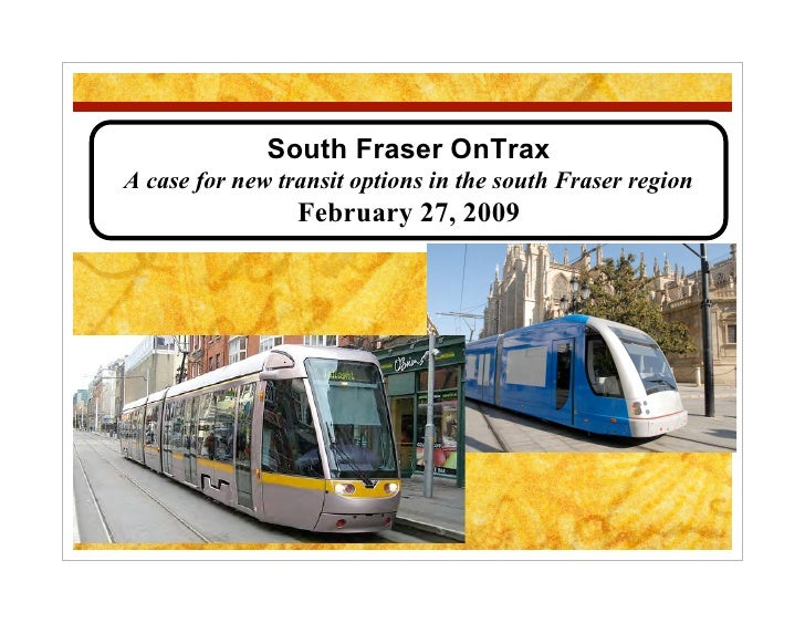 South Fraser OnTrax A case for new transit options in the south Fraser region                  February 27, 2009