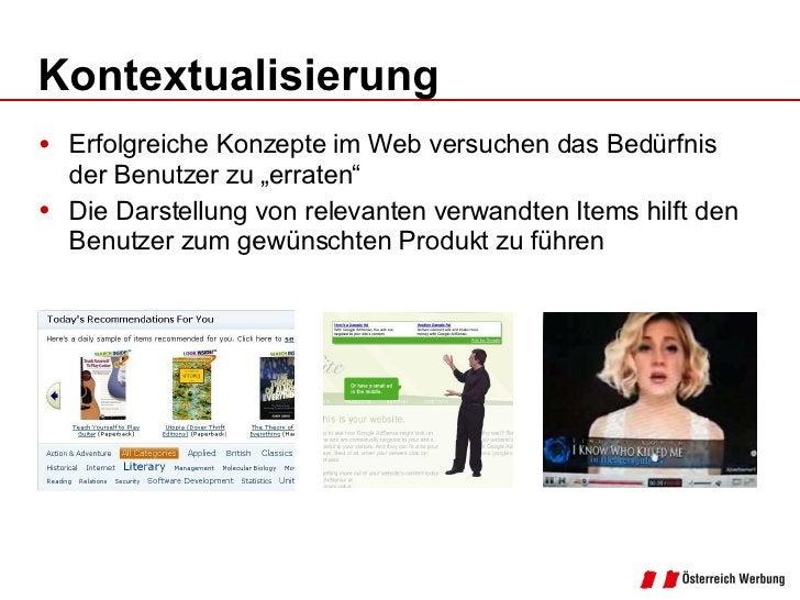 """Kontextualisierung <ul><li>Erfolgreiche Konzepte im Web versuchen das Bedürfnis der Benutzer zu """"erraten"""" </li></ul><ul><l..."""