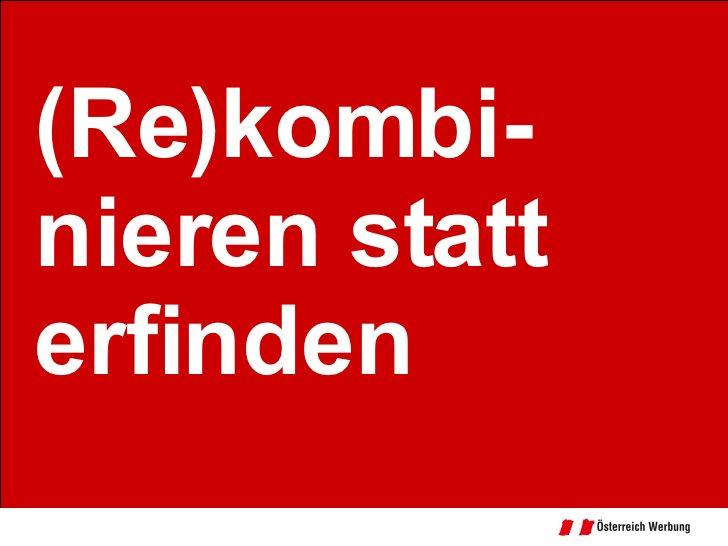 (Re)kombi-nieren statt erfinden